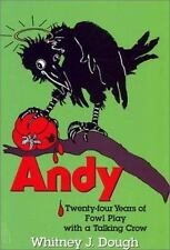 NEW - Andy: Twenty-Four Years of Foul Play with a Talking Crow