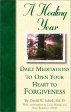 Daily Meditations to Open Your Heart to Forgiveness (Healing Year)