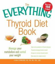 The Everything Thyroid Diet Book: Manage Your Metabolism and Control Y-ExLibrary