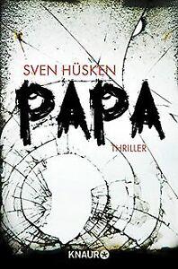 Papa: Thriller von Hüsken, Sven | Buch | Zustand gut