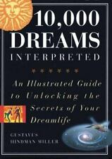 10,000 Dreams Interpreted: An Illustrated Guide to Unlocking the Secrets of Your