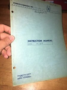 Pearce-Simpson Instruction Manual For Model M-6P Transmitter Receiver unit.