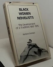 Black Women Novelists - Development of Tradition 1892-1976 by Barabara Christian