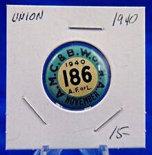 """1940 A.M.C. & B.W. of N.A. Local 186 A.F of L Nov. Union Pin Pinback Button 7/8"""""""