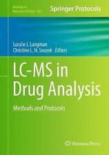 LC-MS in Drug Analysis : Methods and Protocols 902 (2012, Hardcover)