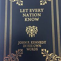 Easton Press Let Every Nation Know John F. Kennedy In His Own Words Collector's