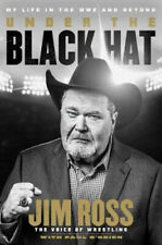 Under the Black Hat: My Life in the WWE and Beyond | Jim Ross
