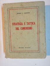 STRATEGIA E TATTICA DEL COMUNISMO Ernest S Griffith Opere Nuove 1953 storia di