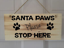 Wooden Santa Paws Dog Christmas Sign Plaque, Perfect Gift, Varnish Coated.