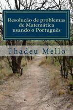 Resolução de Problemas de Matemática Usando o Português : Aplicável a...
