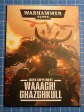 Games Workshop Warhammer 40,000 Codex Supplement WAAAGH! GHAZGHKULL! 40K