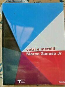VETRI E METALLI - MARCO ZANUSO JR. - CATALOGO DELLA MOSTRA - ELECTA