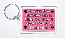 Whoever Said Diamonds Girls Best Friend Never Owned a Pomeranian Keyring, Gift