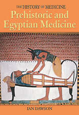 Prehistoric and Egyptian Medicine (The History of Medicine)-ExLibrary