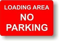 No Parking Loading Sign RIGID PLASTIC 300 x 200mm