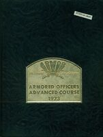 1972 1973 U. S. ARMY ARMORED OFFICERS ADVANCED COURSE YEARBOOK, FORT KNOX, KY