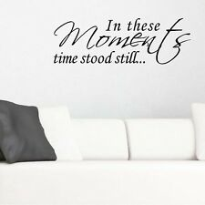 Wall Decal Quote In These Moments Time Stood Still Vinyl Stickers Decal