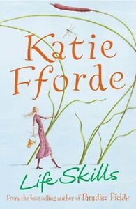 Life Skills By  Katie Fforde. 9780099280231
