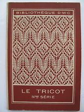 SCARCE D.M.C. TITLE ON KNITTING LE TRICOT Ivme Series. 1935