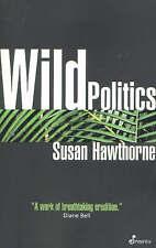 Wild Politik: Feminismus, Globalisierung und Artenvielfalt, Hawthorne, Susan, NEU