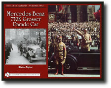Hitler's Chariots Vol. 2 : Mercedes-Benz 770K Grosser Parade Car History Book