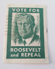 VOTE FOR ROOSEVELT and REPEAL stamp Excellent condition 2' x 1.5'