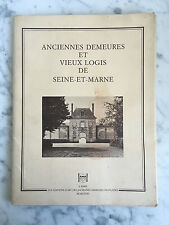 Anciennes demeures et vieux logis de Seine et MArne / 1981