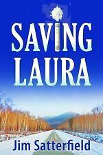 Saving Laura by Jim Satterfield (2013, Hardcover)