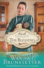 Amish Cooking Class: The Amish Cooking Class - The Blessing 2-Wanda E. Brunstett