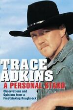 A Personal Stand : Observations and Opinions by Trace Adkins 1st edition