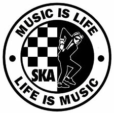 SKA - MUSIC IS LIFE - CAR / WINDOW STICKER + 1 FREE INSIDE OR OUTSIDE