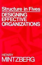 Structure in Fives: Designing Effective Organizations by Mintzberg, Henry