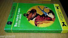 WESTERN # 24 - STEVEN LAWRENCE - NON VOLTARTI E SPARA - LONGANESI - 1970