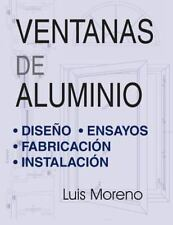 Ventanas de Aluminio : Diseño, Ensayos, Fabricación e Instalación by Luis...