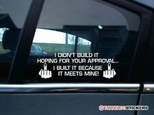 2X I didn't build it hoping for your approval STICKERS for built not bought VAG