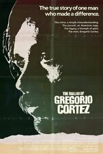 BALLAD OF GREGORIO CORTEZ Movie POSTER 27x40 Edward James Olmos James Gammon Tom