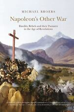 Napoleon's Other War: Bandits Rebels and their Pursuers in the Age of Revolution