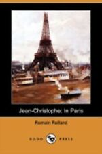 Jean-Christophe: In Paris (Dodo Press): By Romain Rolland