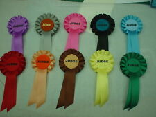 JUDGES ROSETTES FOR CLUBS,EVENTS,SCHOOLS