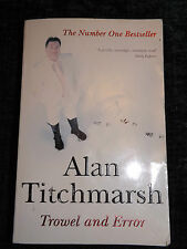 ALAN TITCHMARSH, Trowel and Error, Paperback Book, Un-Read Great Condition
