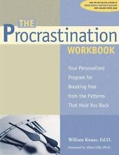 The Procrastination Workbook: Your Personalized Program for Breaking Free from t