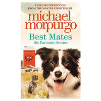 Best Mates Six Favourite Stories By Michael Morpurgo  Paperback NEW