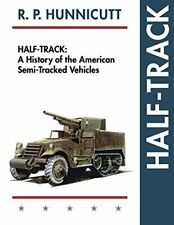 Half-Track: A History of American Semi-Tracked Vehicles, Hunnicutt, R.P.,,