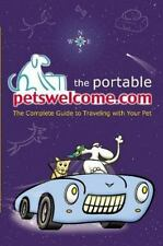 The Portable petswelcome.com: The Complete Guide to Traveling with Your Pet - Li