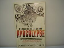 Apocalypse: A History of the End of Time (John Michael Greer)