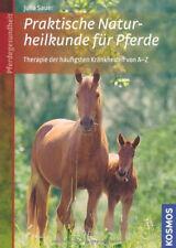 Praktische Naturheilkunde für Pferde - Julia Sauer