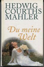 Hedwig Courths-Mahler - Du meine Welt