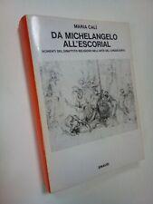 CALì Maria: DA MICHELANGELO ALL'ESCORIAL Einaudi 1980 1a ediz., arte e religione