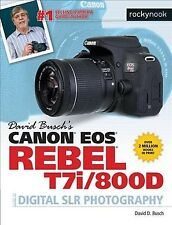 David Busch's Canon EOS Rebel T7i/800D Guide to Digital SLR Photography : Gui...