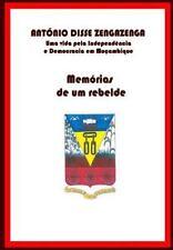 Mem�rias de Um Rebelde : Uma Vida Pela Independ�ncia e Democracia Em...